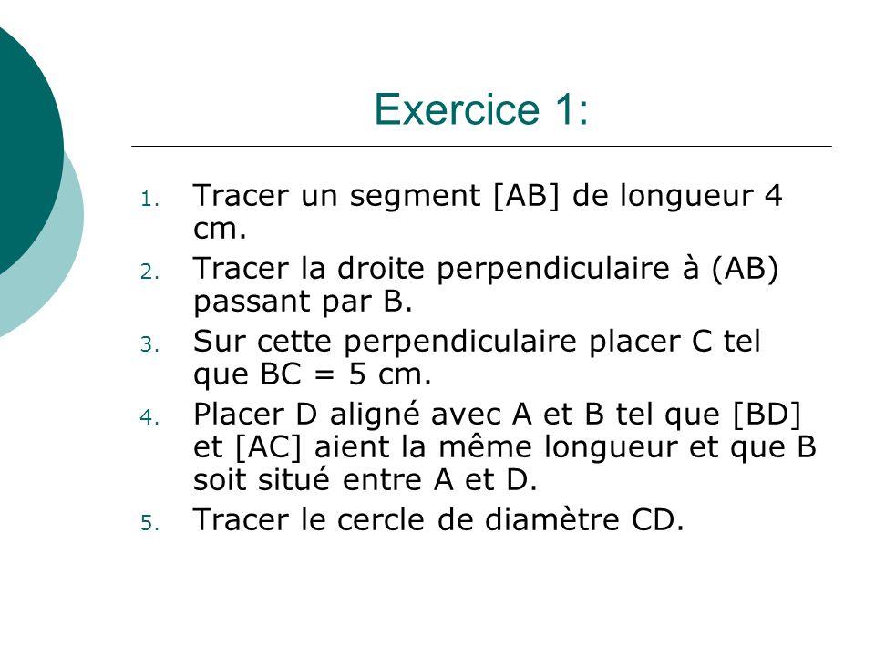 Exercice 1: Tracer un segment [AB] de longueur 4 cm.